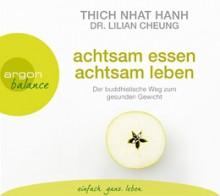 Thich Nhat Hanh | Lilian Cheung | Achtsam essen, achtsam leben | Yoga Guide