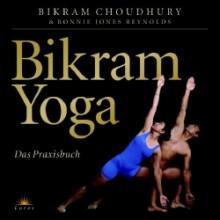 Hot yoga oder bikram yoga das standardwer von bikram choudhury