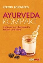 Ayurveda kompakt - Heilkunst & Rezepte für Körper & Seele | Yoga Guide