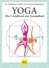Yoga - Die 5 Schlüssel zur Gesundheit