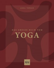Das grosse Buch vom Yoga | Anna Trökes | yogaguide