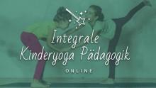 Onlineausbildung: Integrale Kinderyoga Pädagogik mit Hanna Pessl