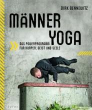 Für manchen eingefleischten Yogi, zu provokant geschrieben, Yoga mit Kampfkunst (Aikido) zu ungewöhnlich kombiniert  | Yoga Guide gefällt das soeben neu erschienene Buch | Männeryoga: Das Powerprogramm für Körper, Geist und Seele von Dirk Bennewitz