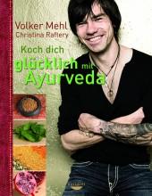 Koch dich glücklich mit Ayurveda | Volker Mehl | yogaguide