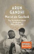 Buchtipp | Wut ist ein Geschenk - Arun Gandhi | yogaguide