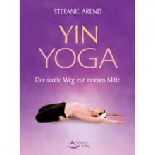 Yin Yoga, das neue Yogabuch von Stefanie Arend | Yoga Guide