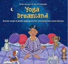 Yoga Dreamland Putumayo Kids    yogaguide