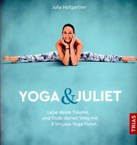 Yoga & Juliet | Mit Yoga neue Wege entdecken | yogaguide
