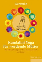 Kundalini Yoga für werdende Mütter | Gurmukh Kaur Khalsa | yogaguide