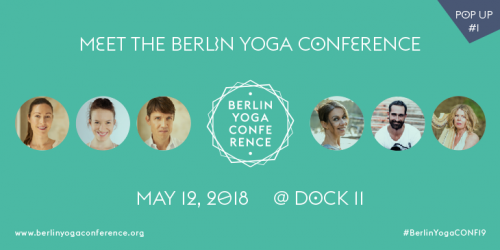 Berlin Yoga Conference Pop Up May 2018 | yoga guide
